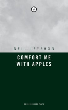 Comfort me with Apples, Nell Leyshon
