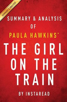 The Girl on the Train: A Novel by Paula Hawkins | Summary & Analysis, EXPRESS READS