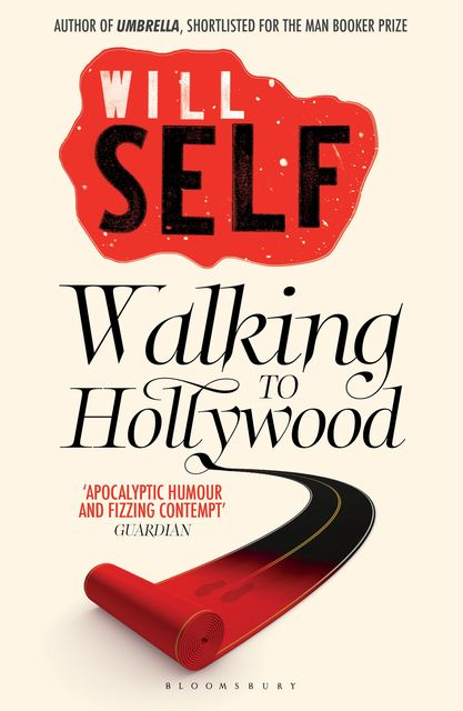 Walking to Hollywood, Will Self