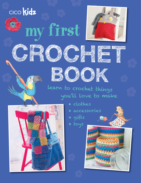 My First Crochet Book, Katie Hardwicke