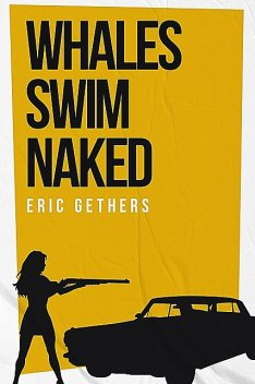 Whales Swim Naked, Eric Gethers