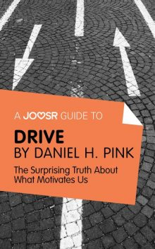 A Joosr Guide to Drive by Daniel Pink, Joosr