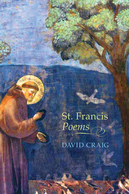 St. Francis Poems, David Craig
