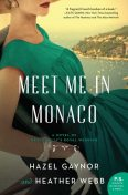 Meet Me in Monaco, Heather Webb, Hazel Gaynor