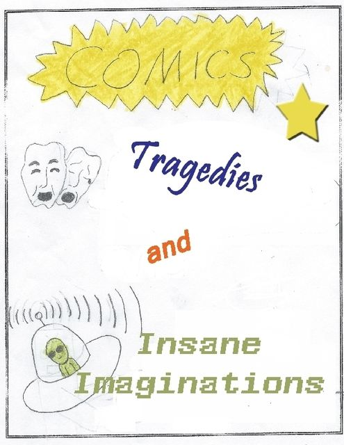 Hubbell Writing Club Stories: Comics, Tragedies and Insane Imagination, Hubbell Elementary Writing Club