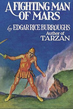 A Fighting Man of Mars, Edgar Rice Burroughs