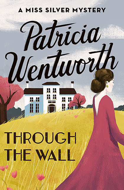 Through The Wall, Patricia Wentworth