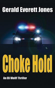 Choke Hold, Gerald Everett Jones