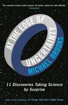 At the Edge of Uncertainty, Michael Brooks
