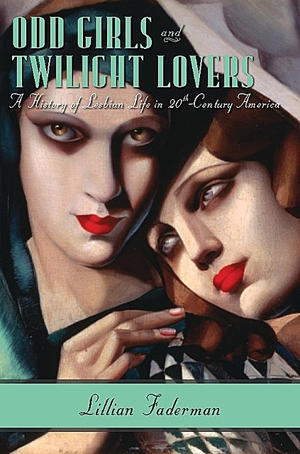 Odd Girls and Twilight Lovers, Lillian Faderman