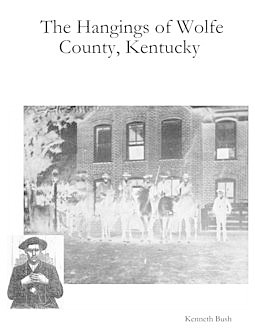 The Hangings of Wolfe County, Kentucky, Kenneth Bush