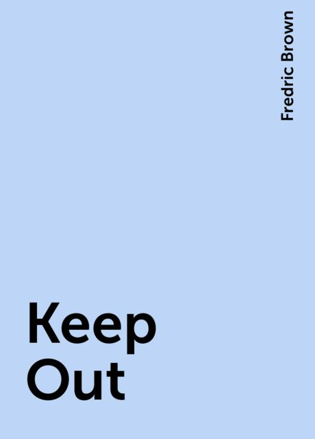 Keep Out, Fredric Brown