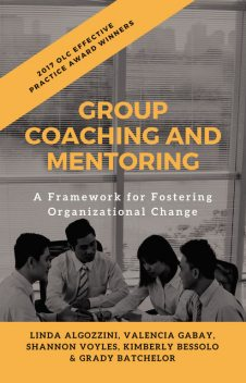 Group Coaching and Mentoring, Grady Batchelor, Kimberly Bessolo, Linda Algozzini, Shannon Voyles, Valencia Gabay