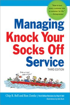 Managing Knock Your Socks Off Service, Ron Zemke, Chip Bell, John Bush