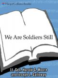 We Are Soldiers Still, Harold G. Moore, Joseph L. Galloway