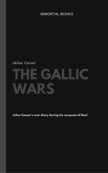 The Gallic Wars (Illustrated), Julius Caesar