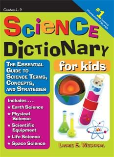 Science Dictionary for Kids, Laurie E. Westphal