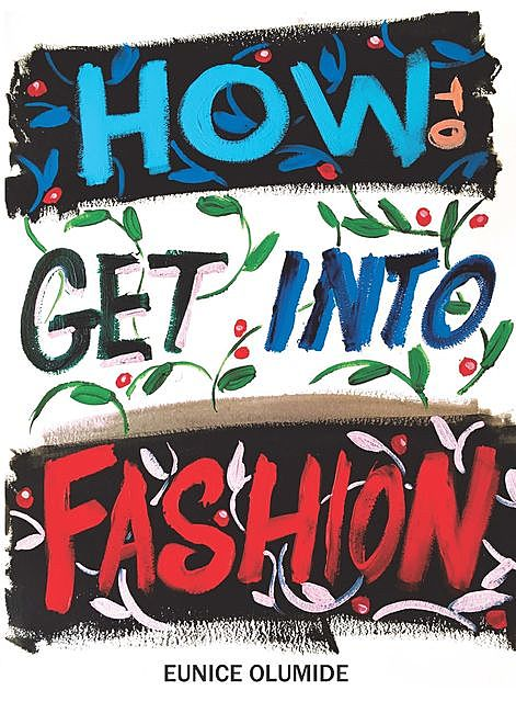 How To Get Into Fashion, Eunice Olumide