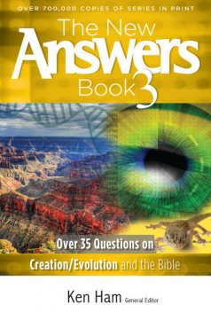 The New Answers Book Volume 3, Ken Ham
