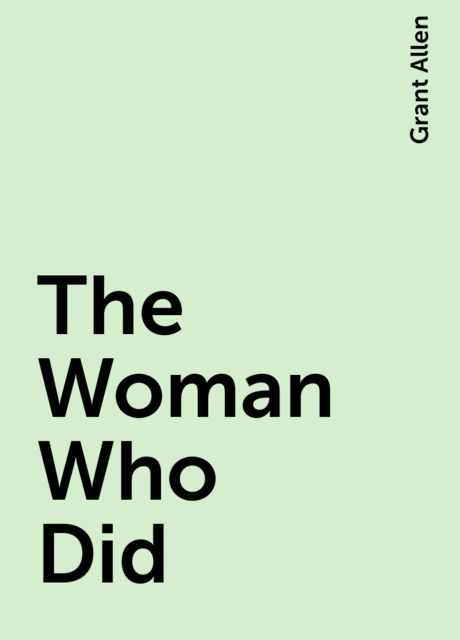 The Woman Who Did, Grant Allen