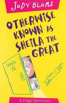 "Otherwise Known as ""Sheila the Great"", Judy Blume"