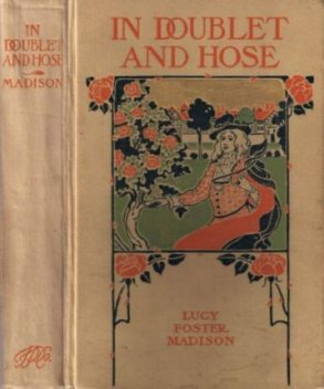 In Doublet and Hose / A Story for Girls, Lucy Foster Madison