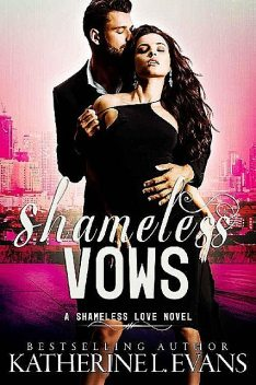 Shameless Vows: a dark royal romance/royal arranged marriage romance (Shameless Love Book 2), Katherine Evans