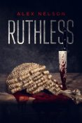 Ruthless, Alex Nelson