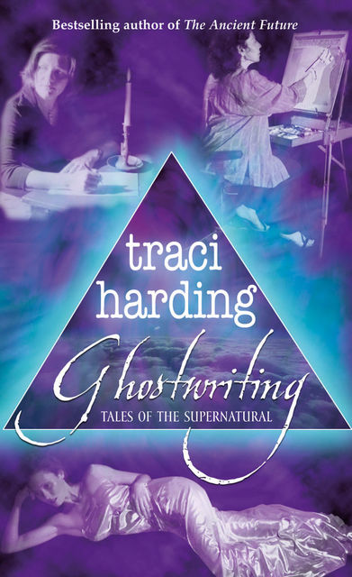 Ghostwriting: Tales of the Supernatural, Traci Harding