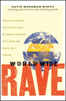 World Wide Rave, Scott, David Meerman