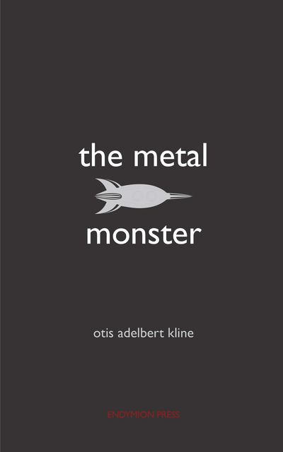 The Metal Monster, Otis Adelbert Kline