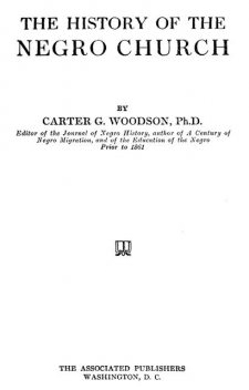 The History of the Negro Church, Carter Godwin Woodson