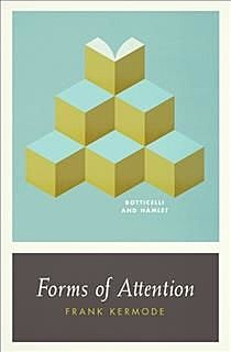 Forms of Attention, Frank Kermode