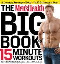 The Men's Health Big Book of 15-Minute Workouts, Selene Yeager