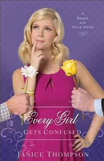 Every Girl Gets Confused (Brides with Style Book #2), Janice Thompson