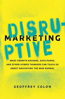 Disruptive Marketing, Geoffrey Colon