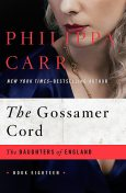 The Gossamer Cord, Philippa Carr