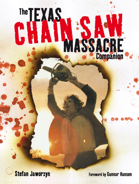 The Texas Chain Saw Massacre Companion, Stefan Jaworzyn