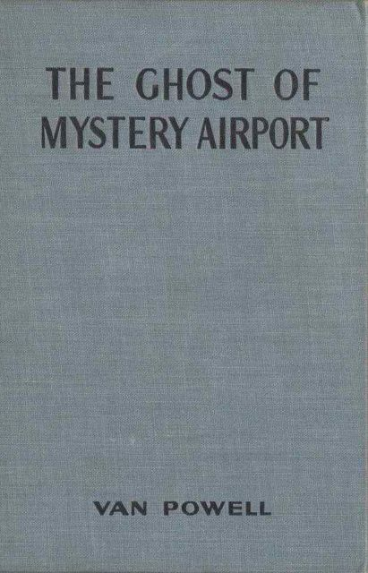 The Ghost of Mystery Airport, Van Powell
