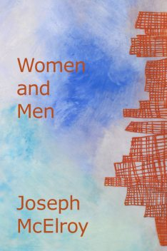 Women and Men, Joseph McElroy