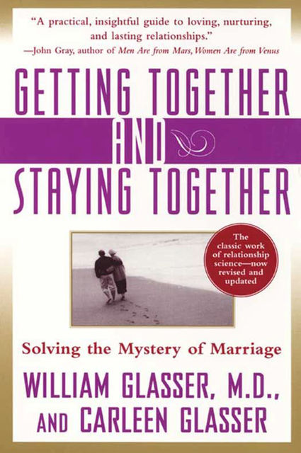 Getting Together and Staying Together, Carleen Glasser, William Glasser