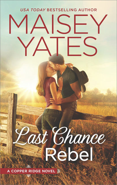 Last Chance Rebel, Maisey Yates