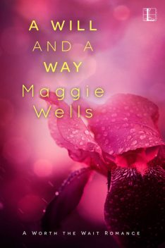 A Will and a Way, Maggie Wells
