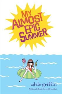 My Almost Epic Summer, Adele Griffin