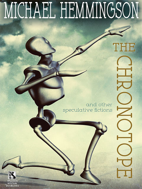 The Chronotope and Other Speculative Fictions, Michael Hemmingson