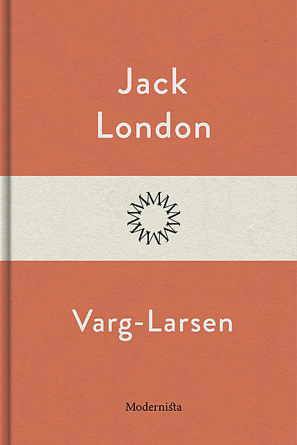 Varg-Larsen, Jack London