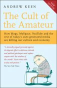 The Cult of the Amateur, Andrew Keen