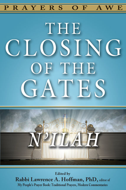 The Closing of the Gates, Rabbi Lawrence A. Hoffman