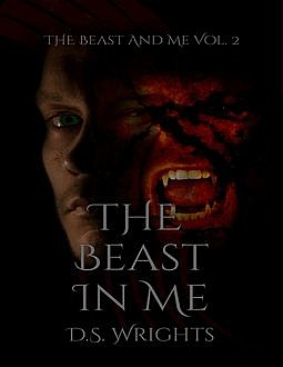 The Beast In Me, D.S.Wrights