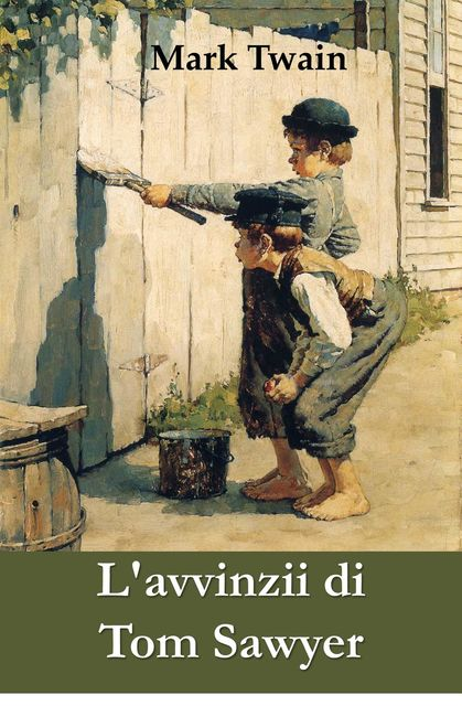 L'avvinzii di Tom Sawyer, Mark Twain